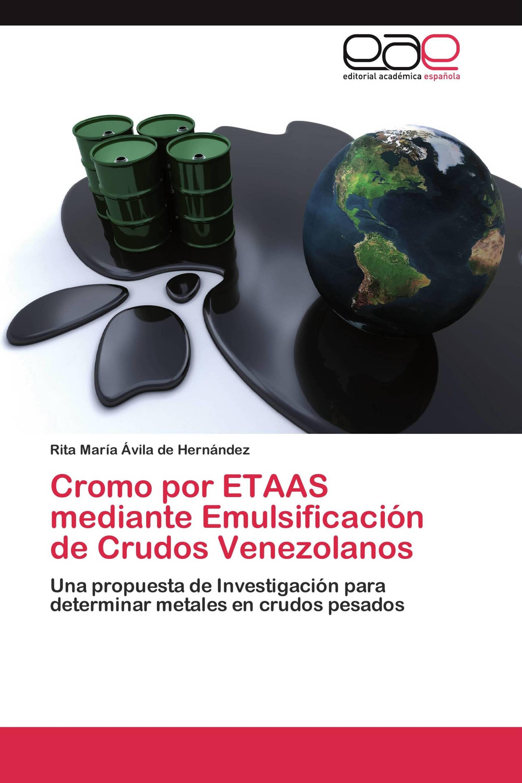Cromo por ETAAS mediante Emulsificación de Crudos Venezolanos