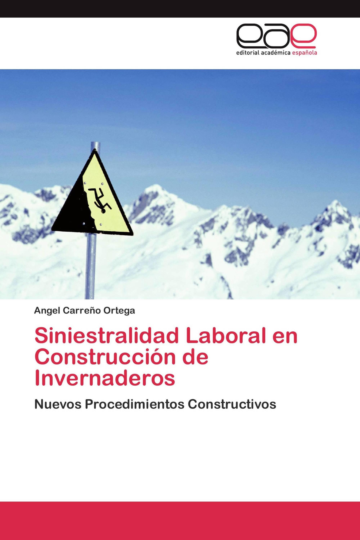 Siniestralidad Laboral en Construcción de Invernaderos
