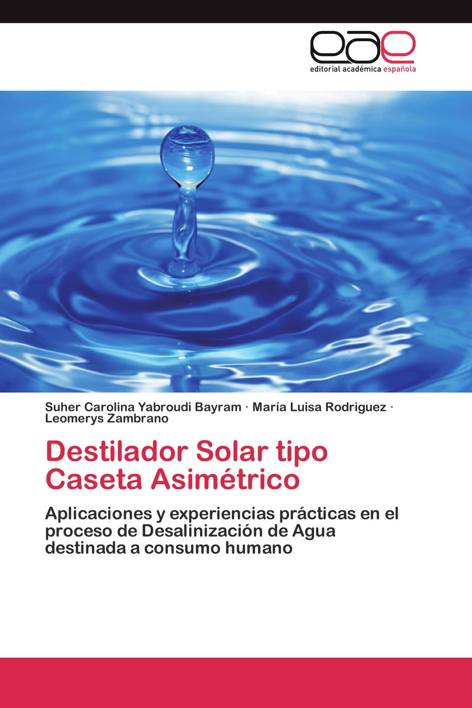 Destilador Solar tipo Caseta Asimétrico
