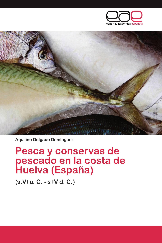 Pesca y conservas de pescado en la costa de Huelva (España)