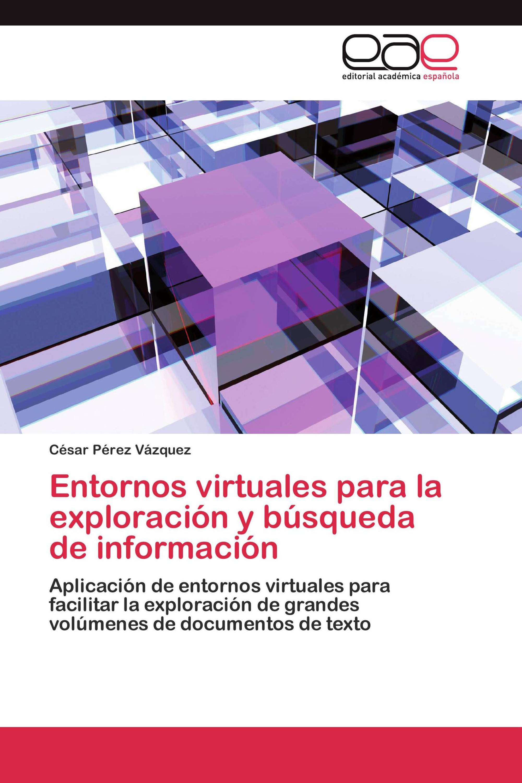 Entornos virtuales para la exploración y búsqueda de información
