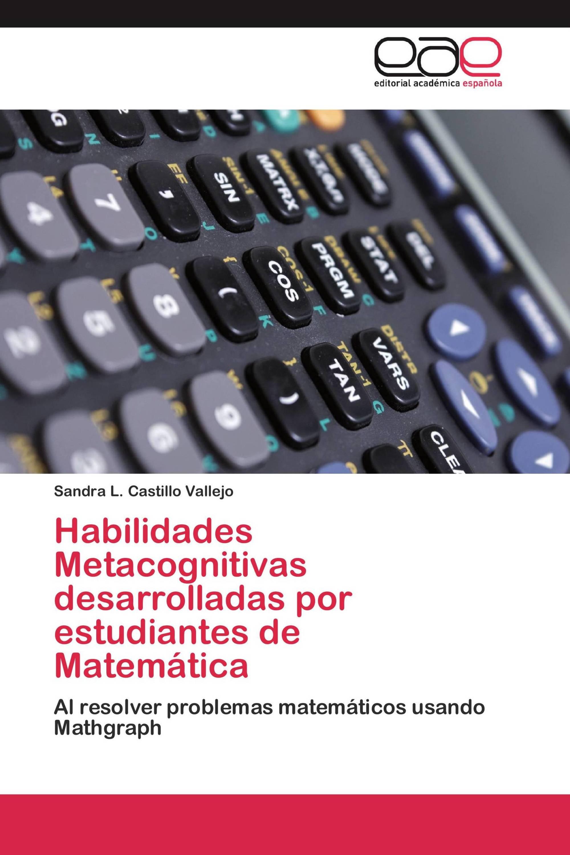 Habilidades Metacognitivas desarrolladas por estudiantes de Matemática
