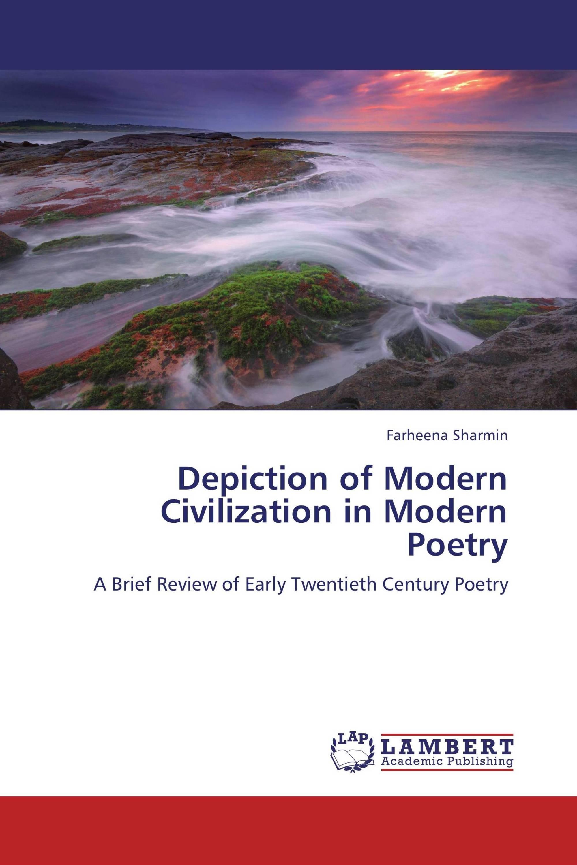 Depiction of Modern Civilization in Modern Poetry
