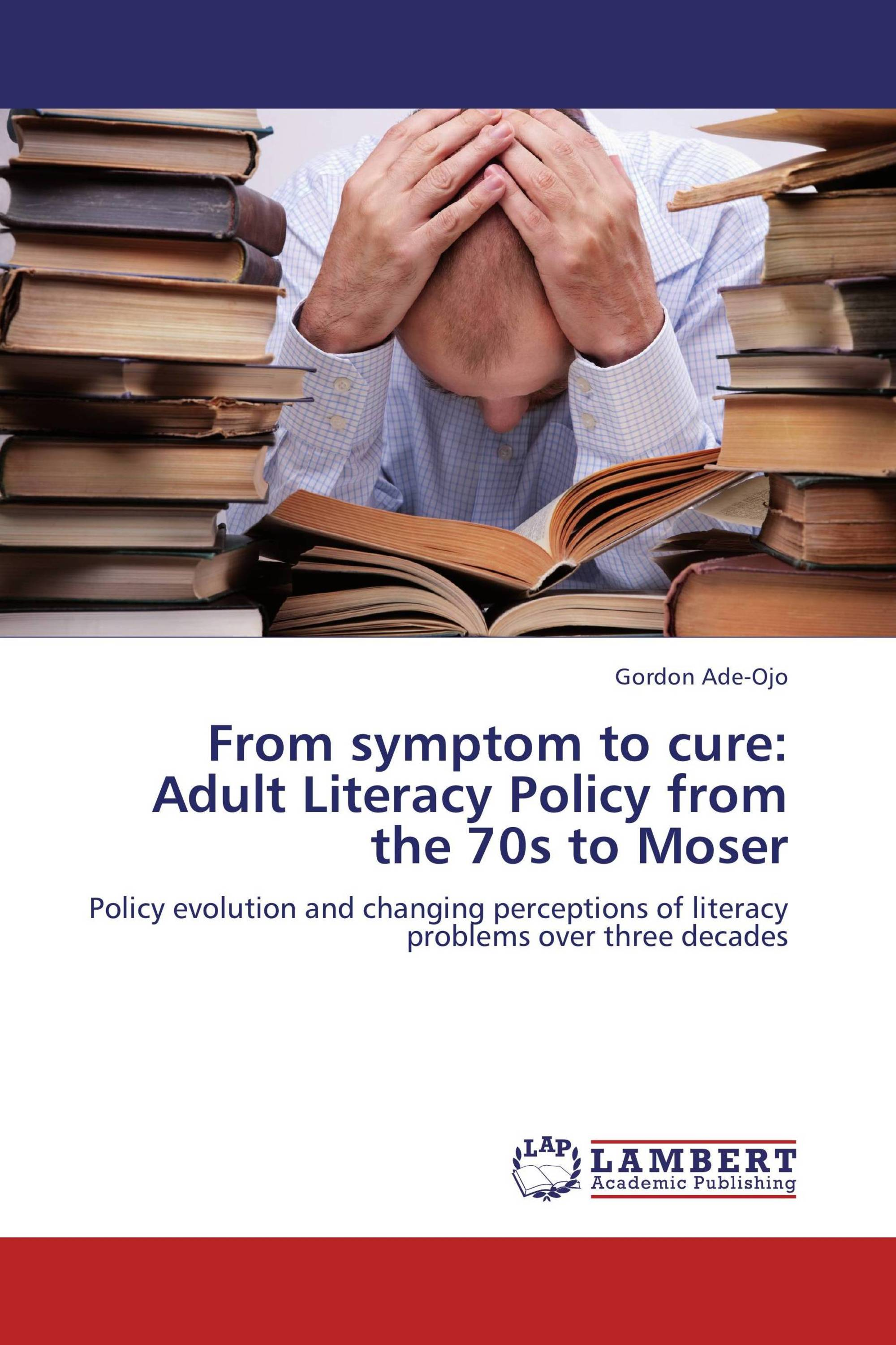 From symptom to cure: Adult Literacy Policy from the 70s to Moser