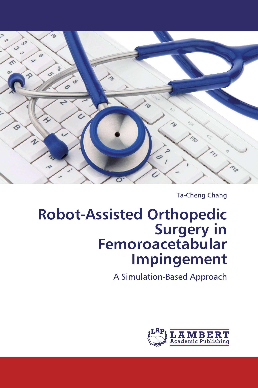 Robot-Assisted Orthopedic Surgery in Femoroacetabular Impingement