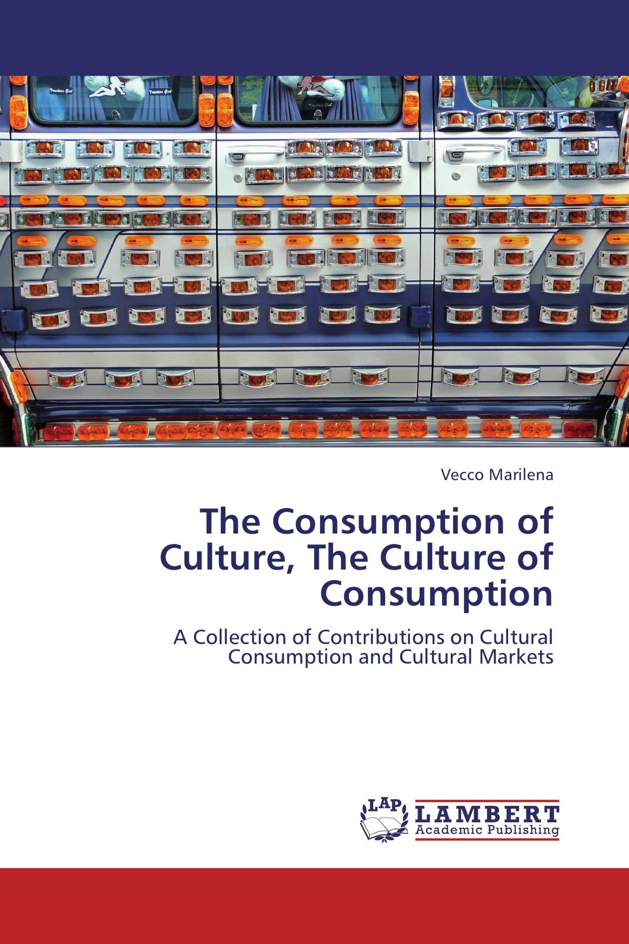 The Consumption of Culture, The Culture of Consumption