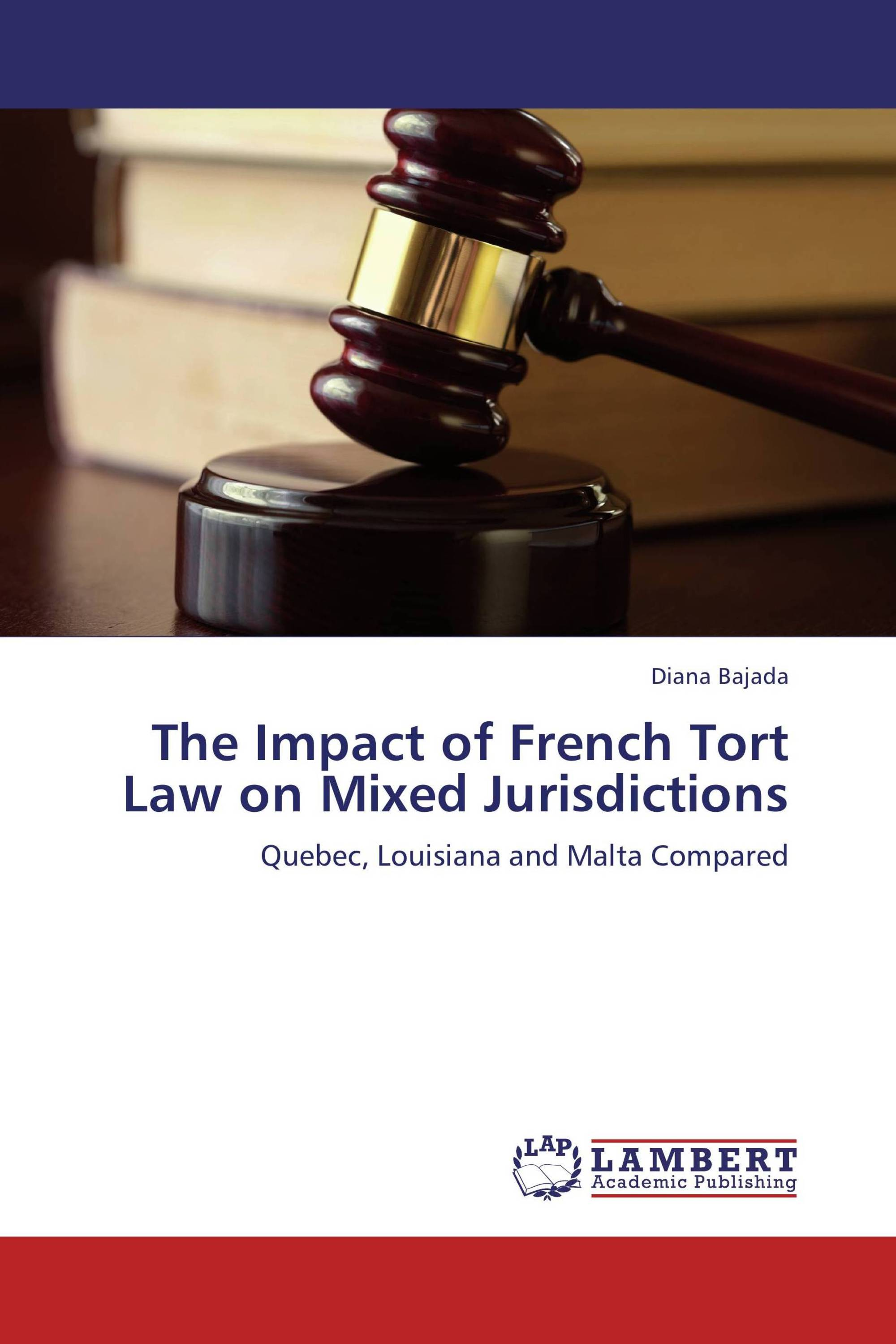 The Impact of French Tort Law on Mixed Jurisdictions