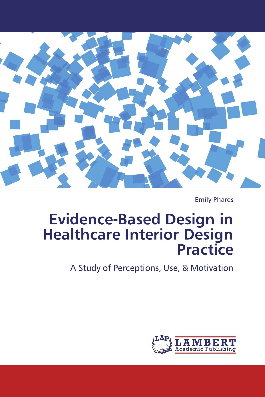 Evidence Based Design In Healthcare Interior Design Practice 978 3 8465 1618 8 9783846516188