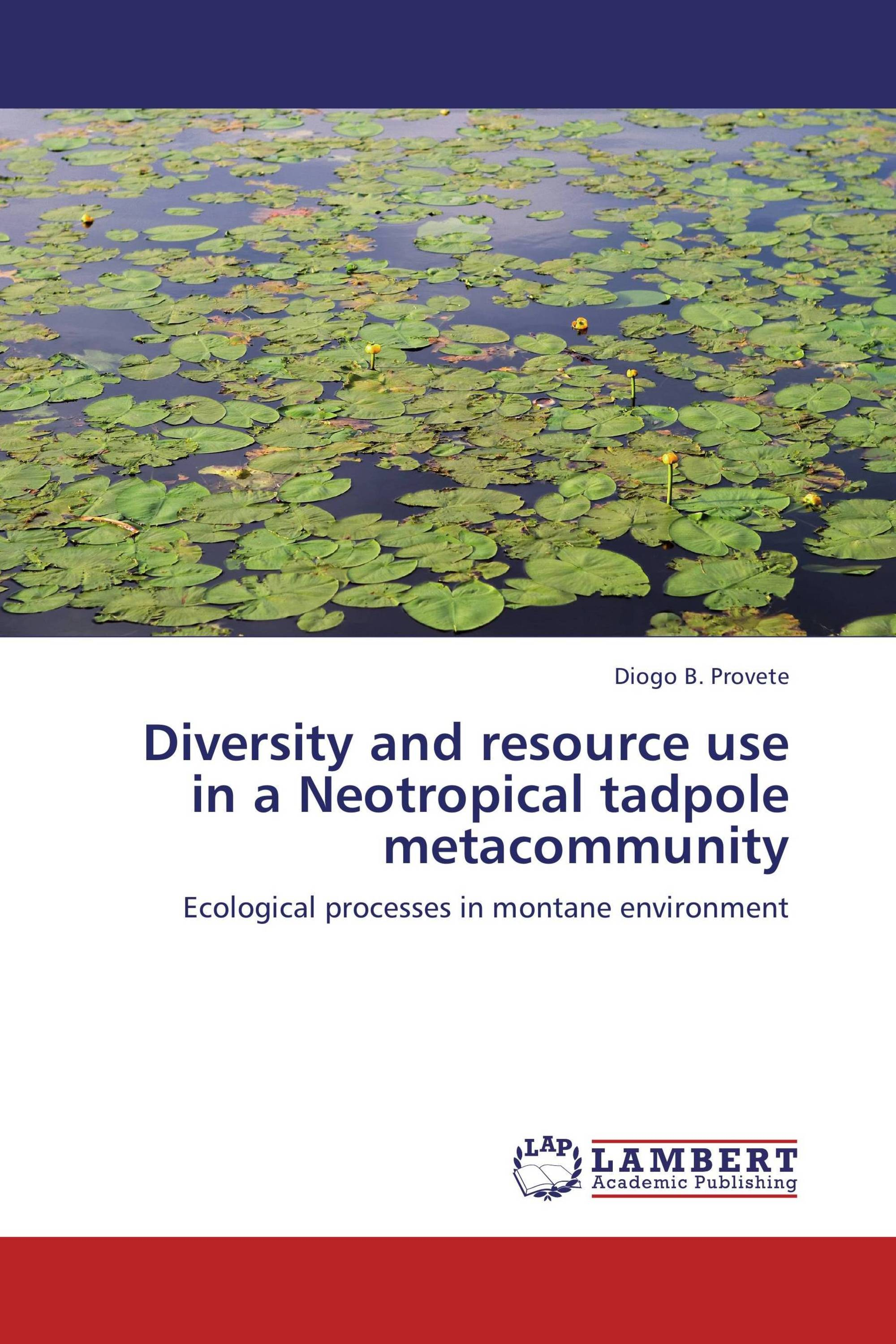Diversity and resource use in a Neotropical tadpole metacommunity