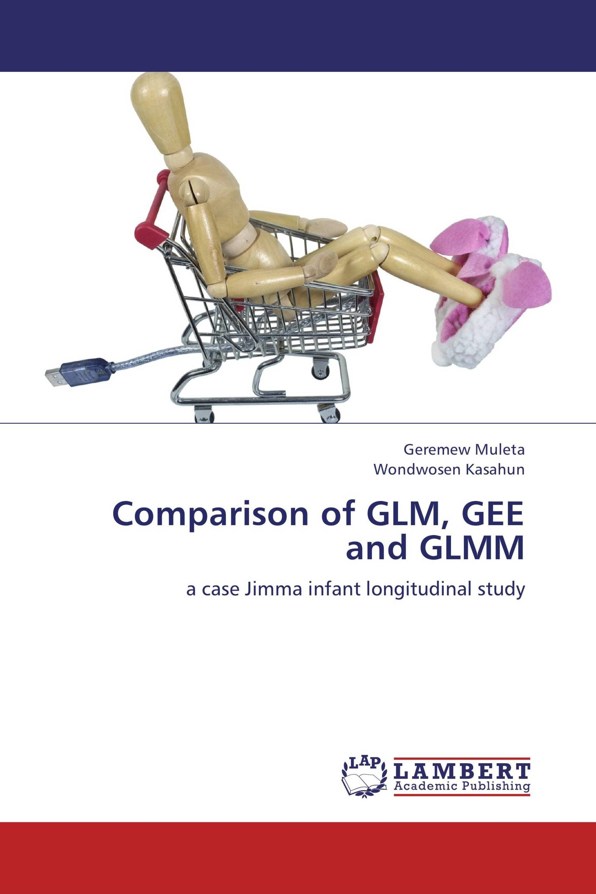 Comparison of GLM, GEE and GLMM / 978-3-8465-2218-9