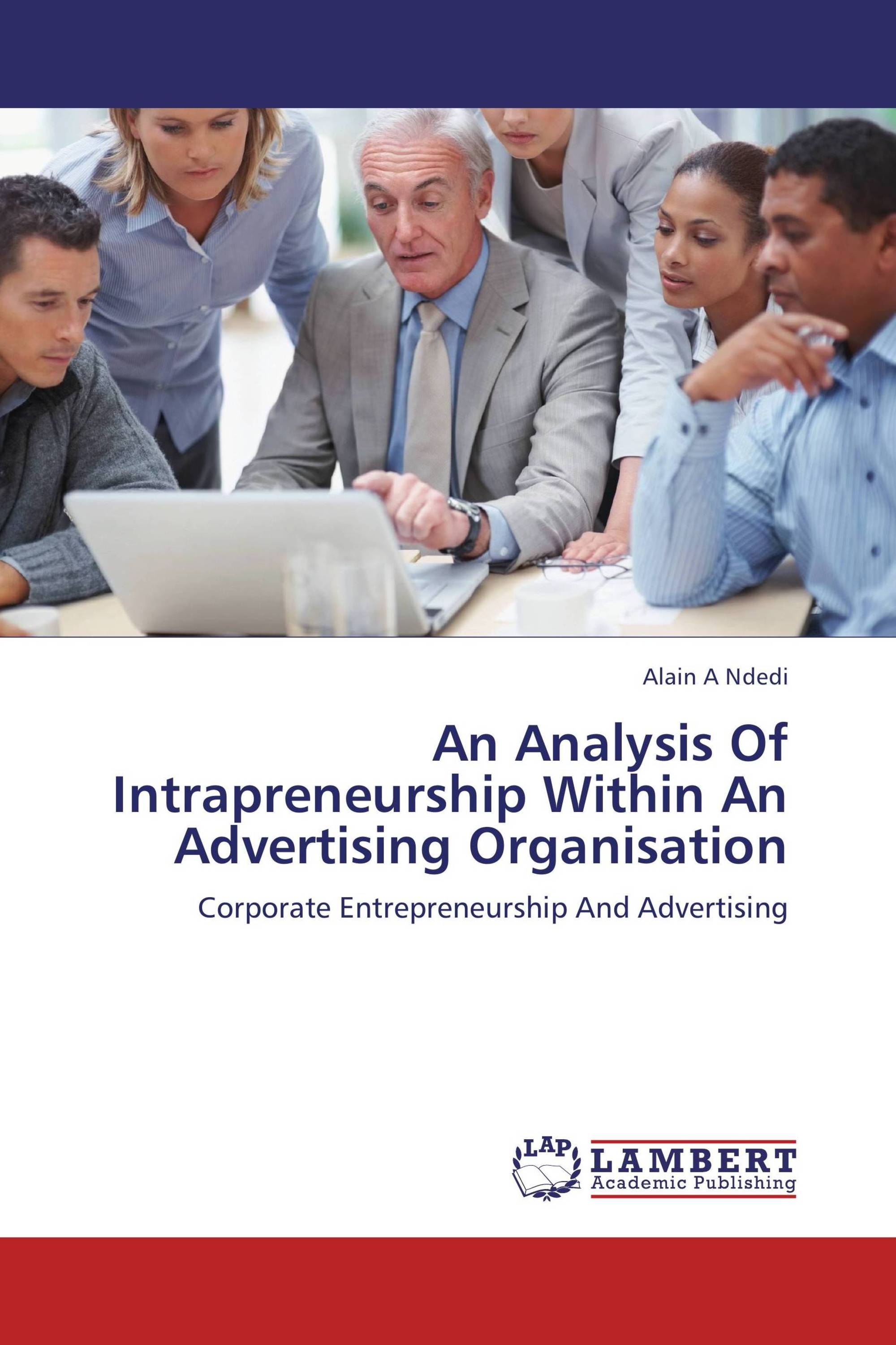 An Analysis Of Intrapreneurship Within An Advertising Organisation
