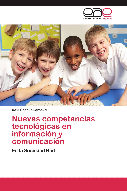 Nuevas competencias tecnológicas en información y comunicación