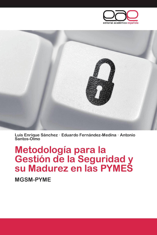Metodología para la Gestión de la Seguridad y su Madurez en las PYMES