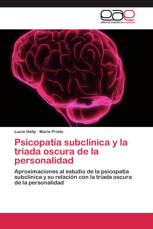 Psicopatía subclínica y la triada oscura de la personalidad
