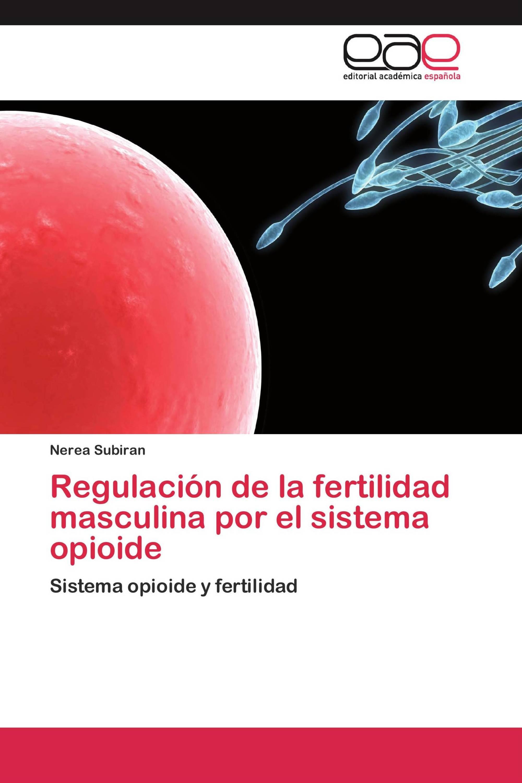 Regulación de la fertilidad masculina por el sistema opioide