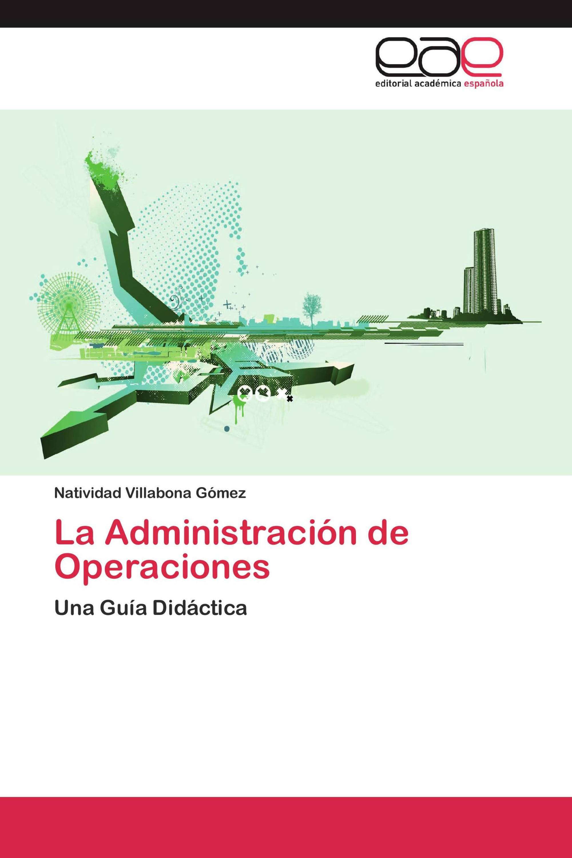 La Administración de Operaciones