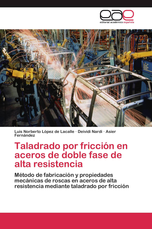 Taladrado por fricción en aceros de doble fase de alta resistencia
