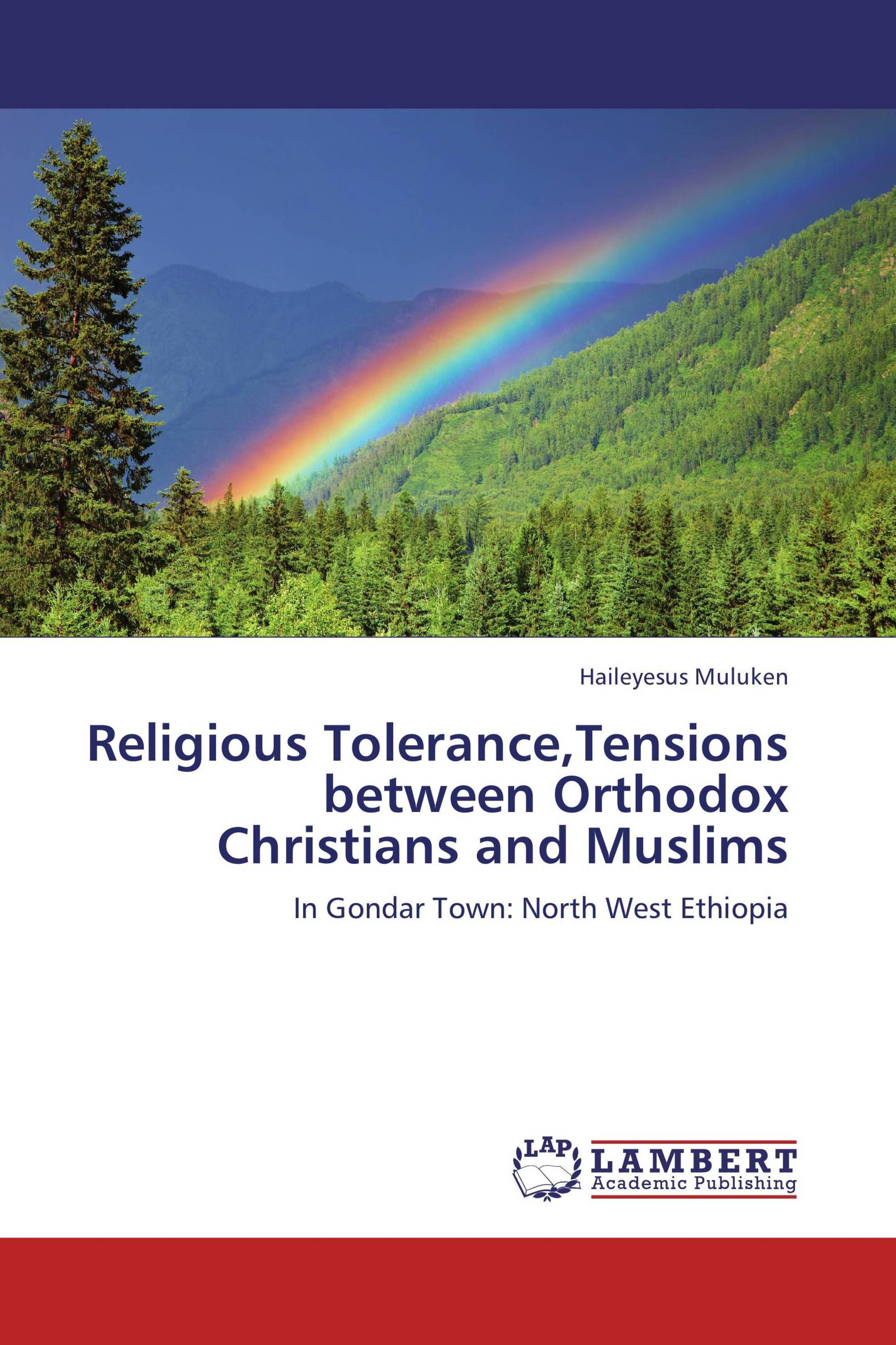 Religious Tolerance,Tensions between Orthodox Christians and Muslims