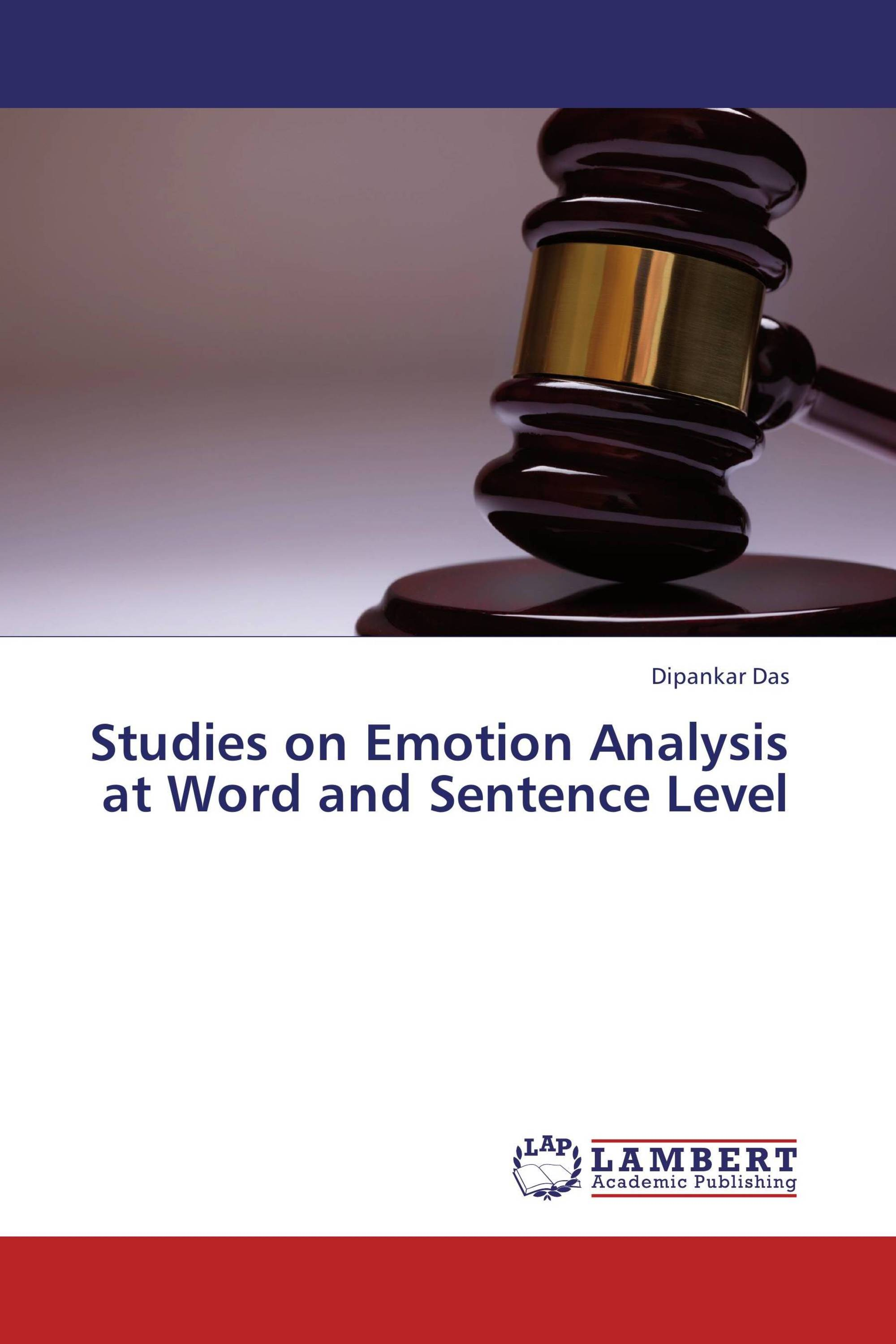 Studies on Emotion Analysis at Word and Sentence Level