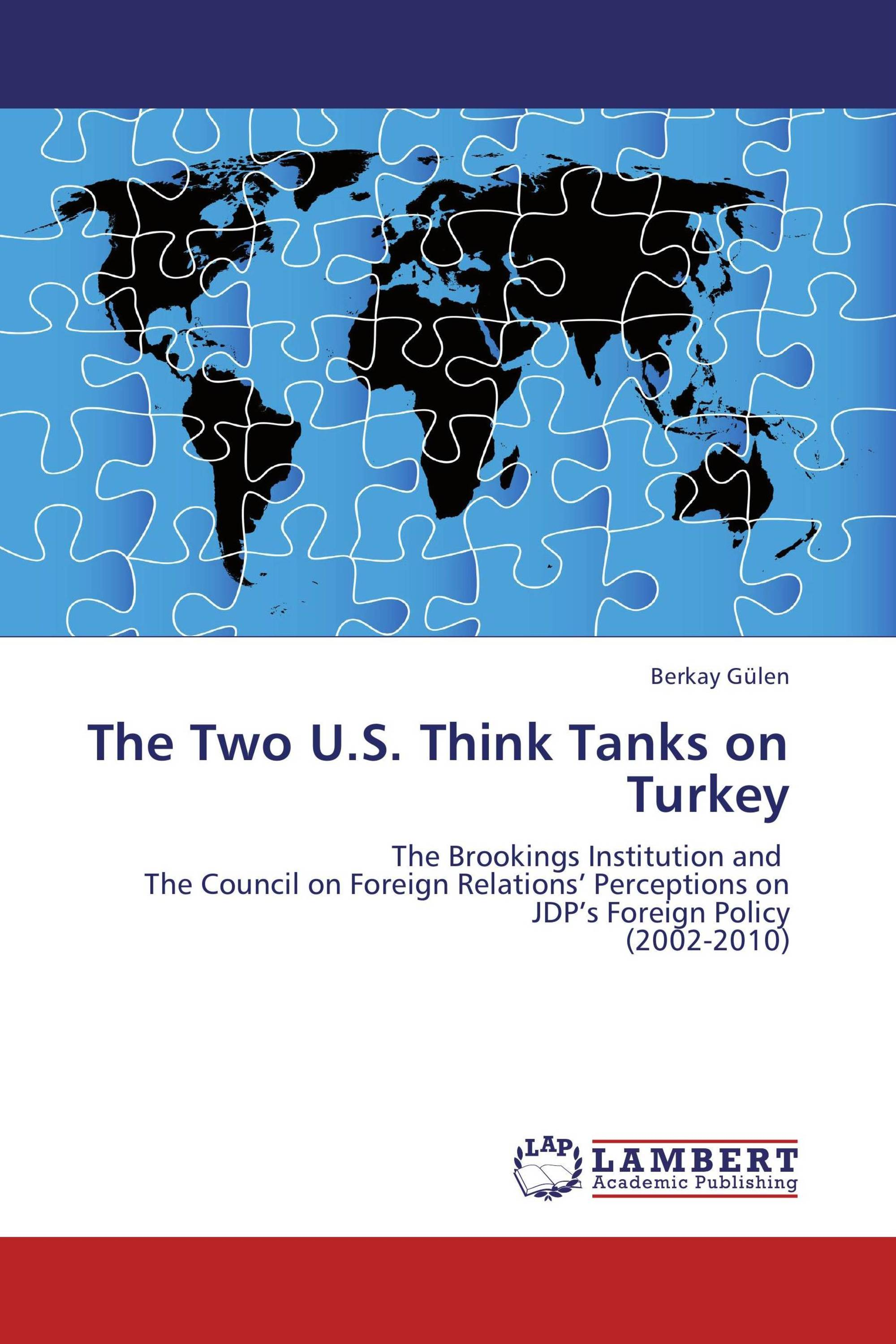 The Two U.S. Think Tanks on Turkey