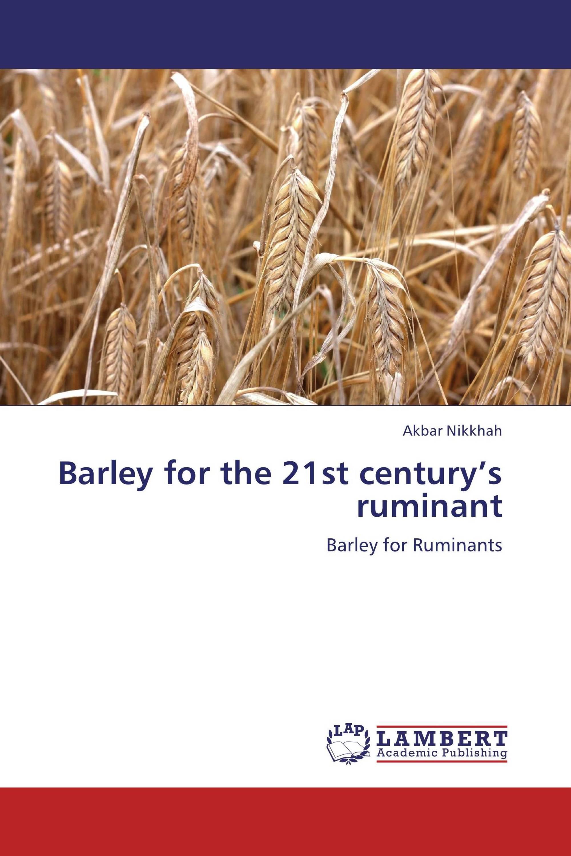 Barley for the 21st century's ruminant