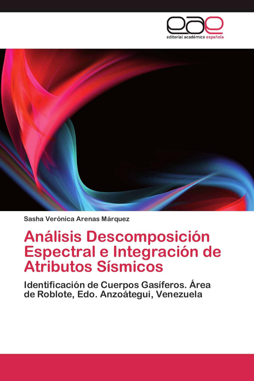Análisis Descomposición Espectral e Integración de Atributos Sísmicos
