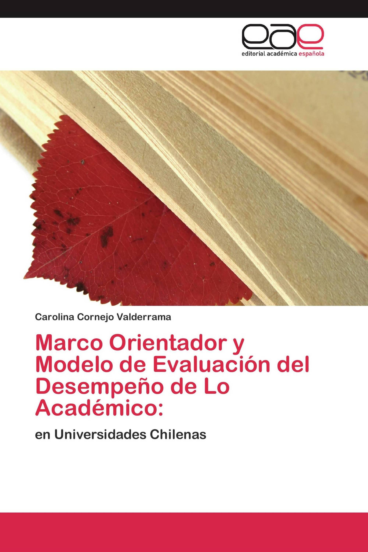 Marco Orientador y Modelo de Evaluación del Desempeño de Lo Académico: