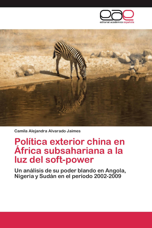 Política exterior china en África subsahariana a la luz del soft-power