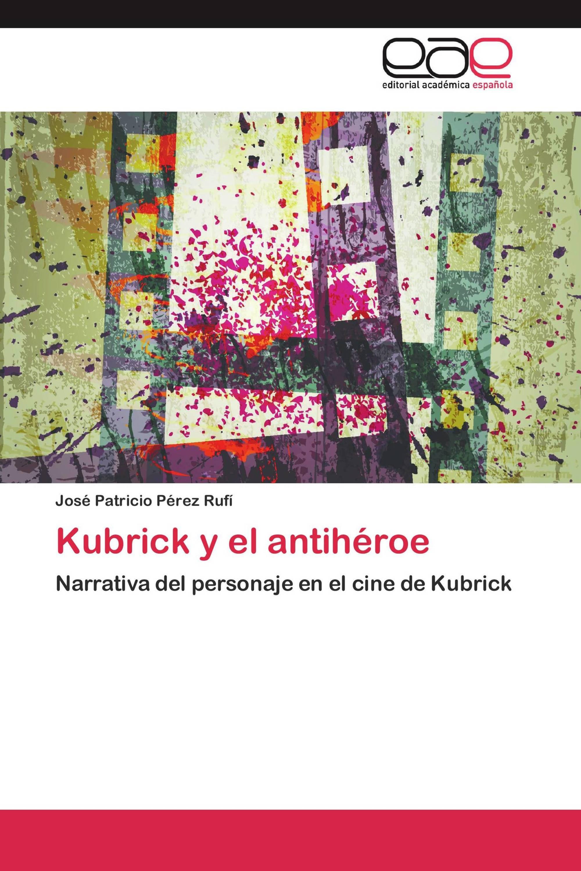 Kubrick y el antihéroe