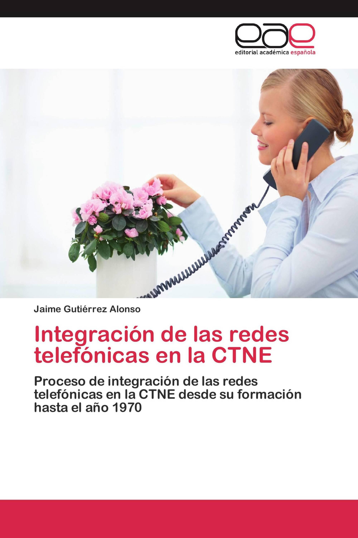 Integración de las redes telefónicas en la CTNE