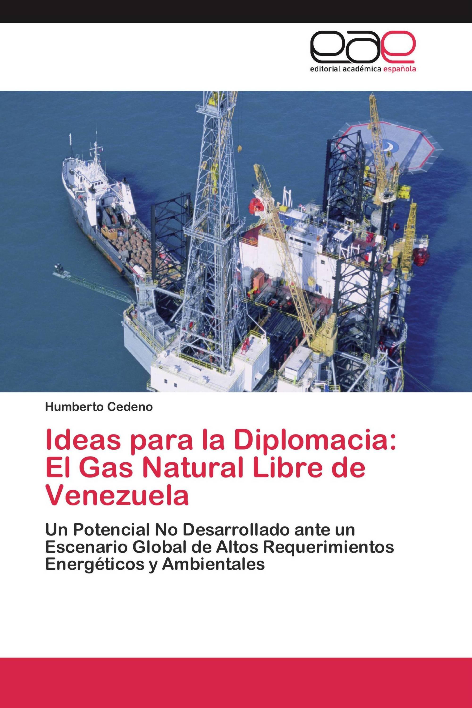 Ideas para la Diplomacia: El Gas Natural Libre de Venezuela