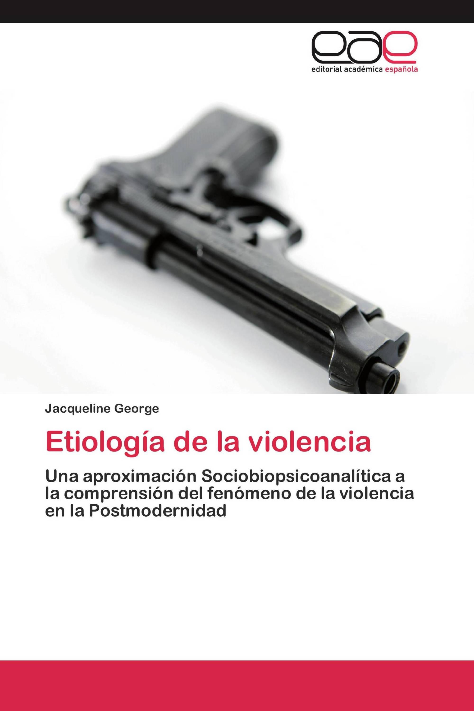 Etiología de la violencia