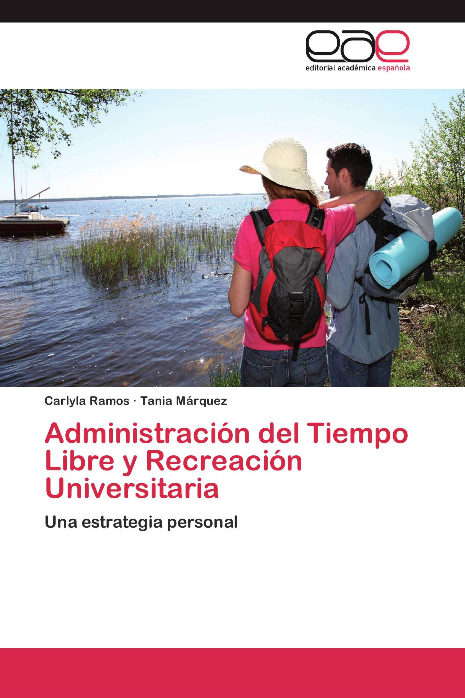 Administración del Tiempo Libre y Recreación Universitaria