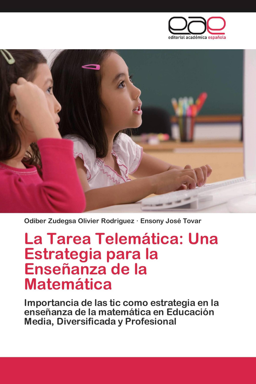 La Tarea Telemática: Una Estrategia para la Enseñanza de la Matemática