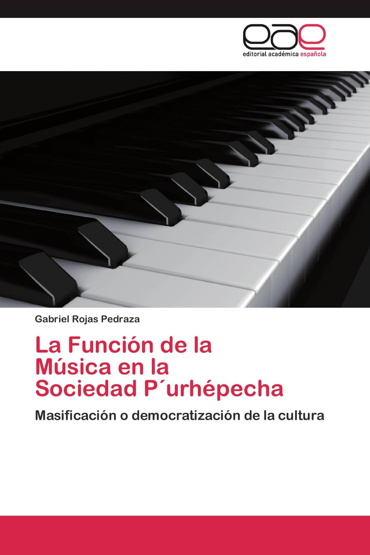 La Función de la   Música en la   Sociedad P´urhépecha