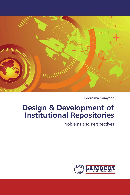 Design & Development of Institutional Repositories