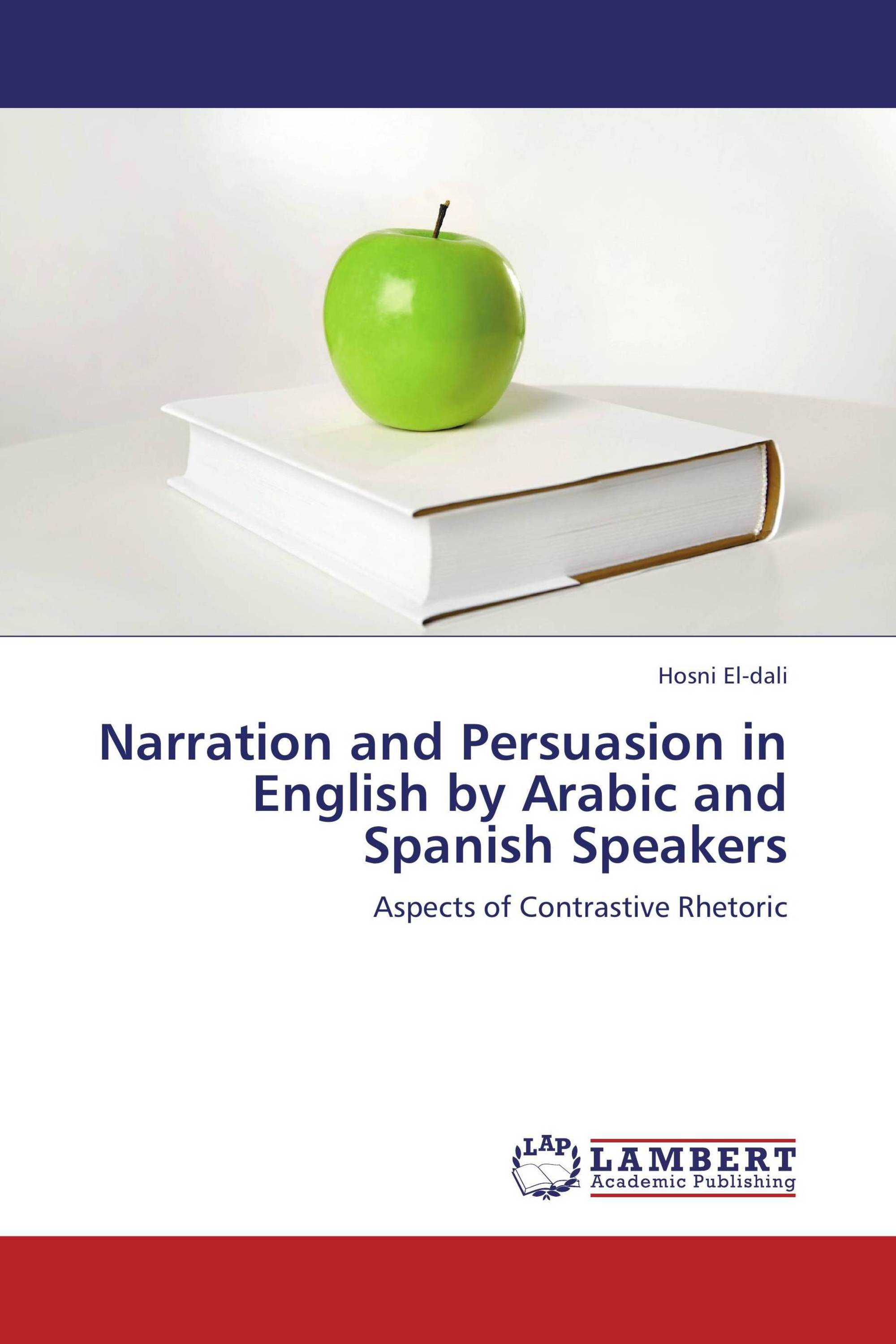 Narration and Persuasion in English by Arabic and Spanish