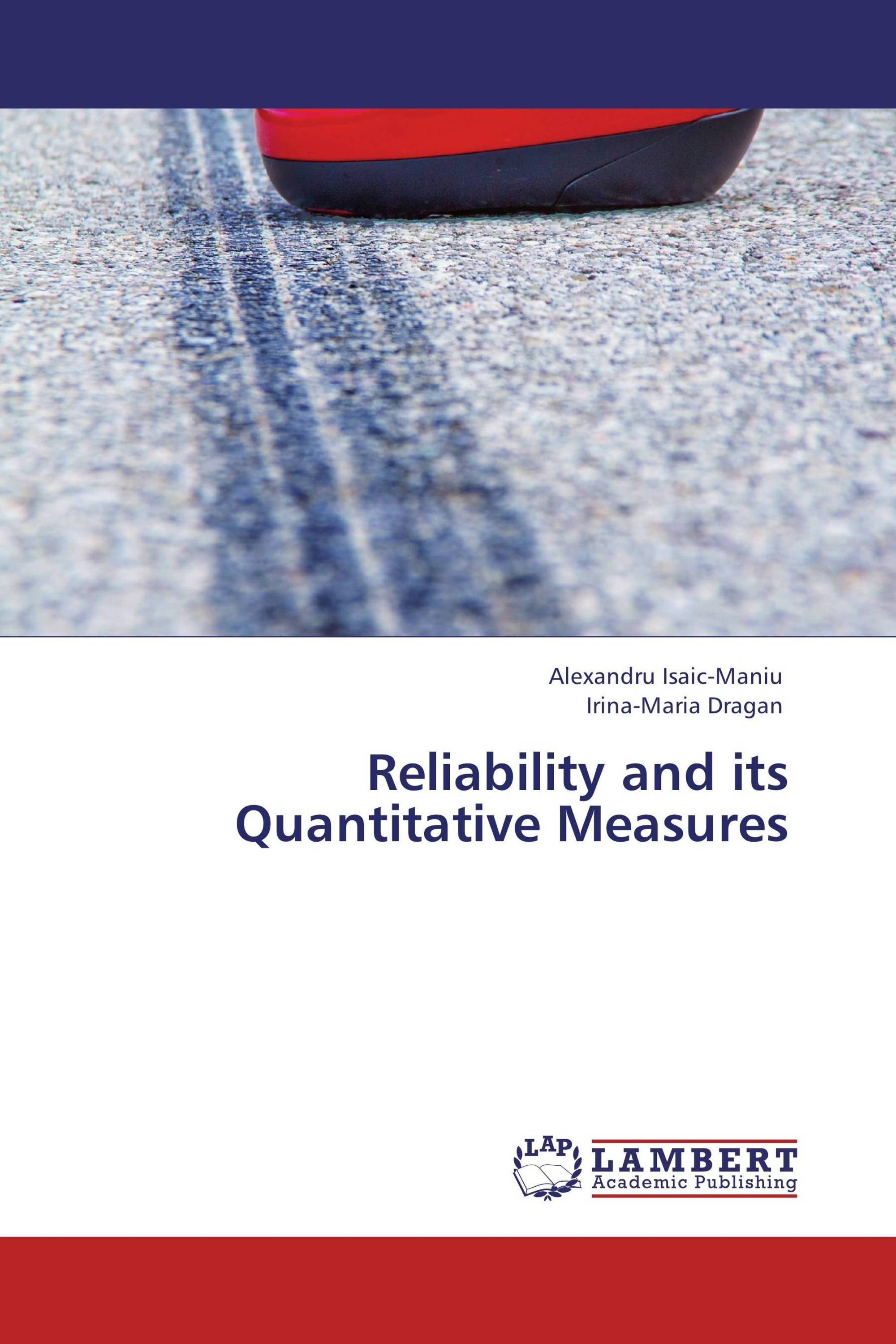 Reliability and its Quantitative Measures