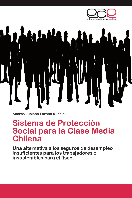 Sistema de Protección Social para la Clase Media Chilena