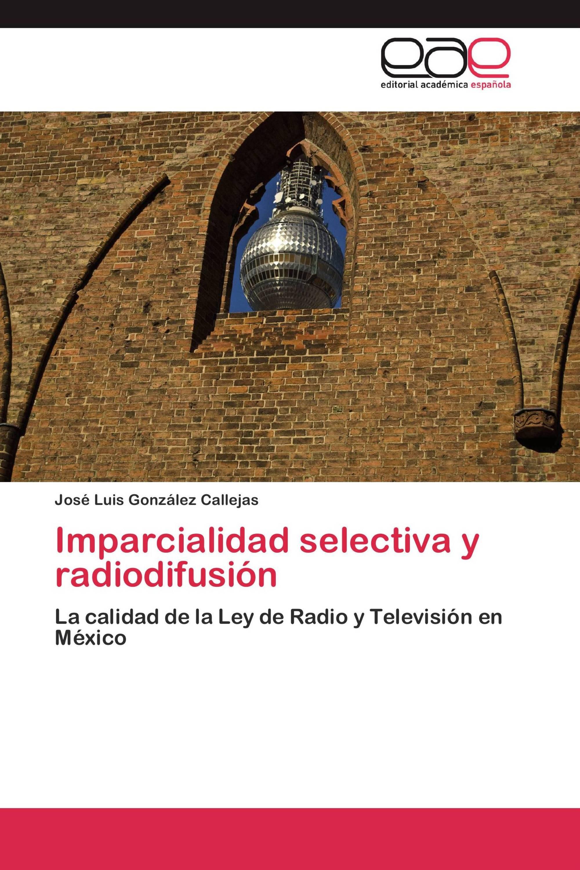 Imparcialidad selectiva y radiodifusión