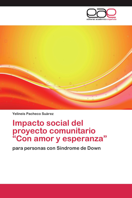 """Impacto social del proyecto comunitario """"Con amor y esperanza"""""""