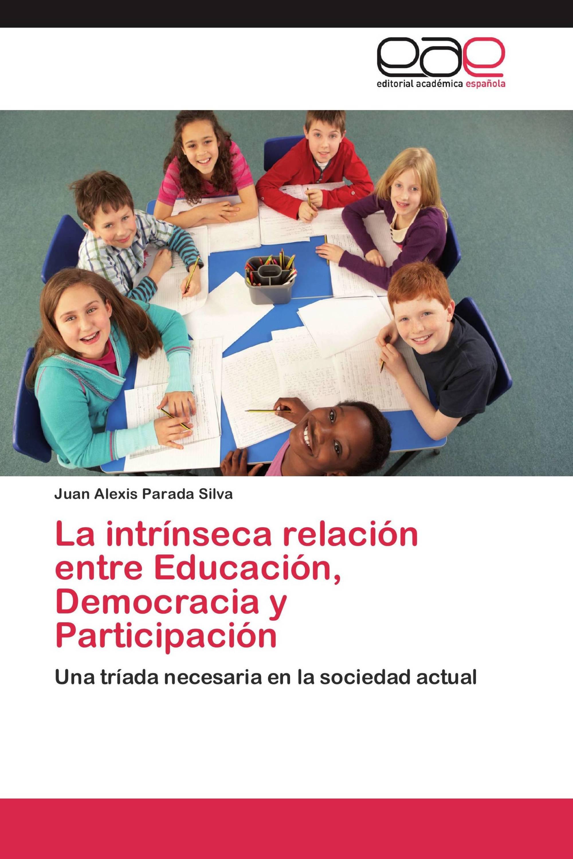 La intrínseca relación entre Educación, Democracia y Participación