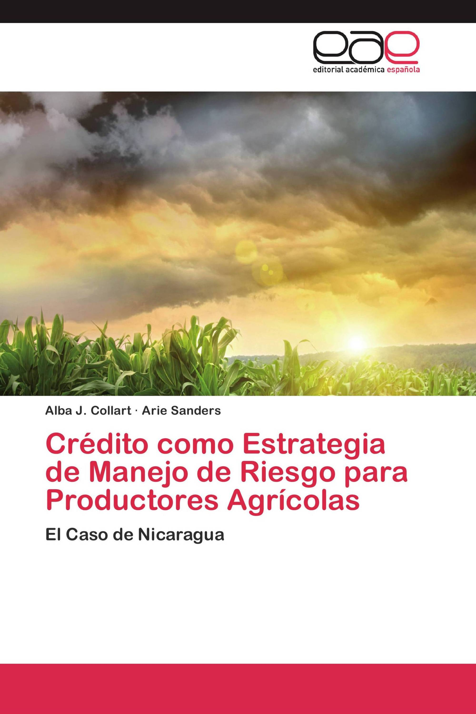 Crédito como Estrategia de Manejo de Riesgo para Productores Agrícolas