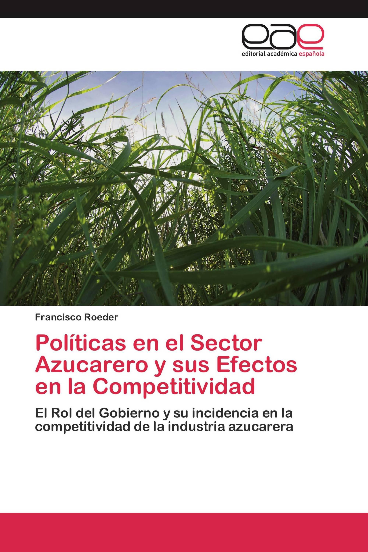 Políticas en el Sector Azucarero y sus Efectos en la Competitividad