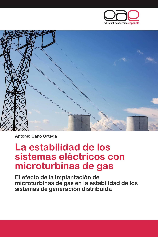 La estabilidad de los sistemas eléctricos con microturbinas de gas