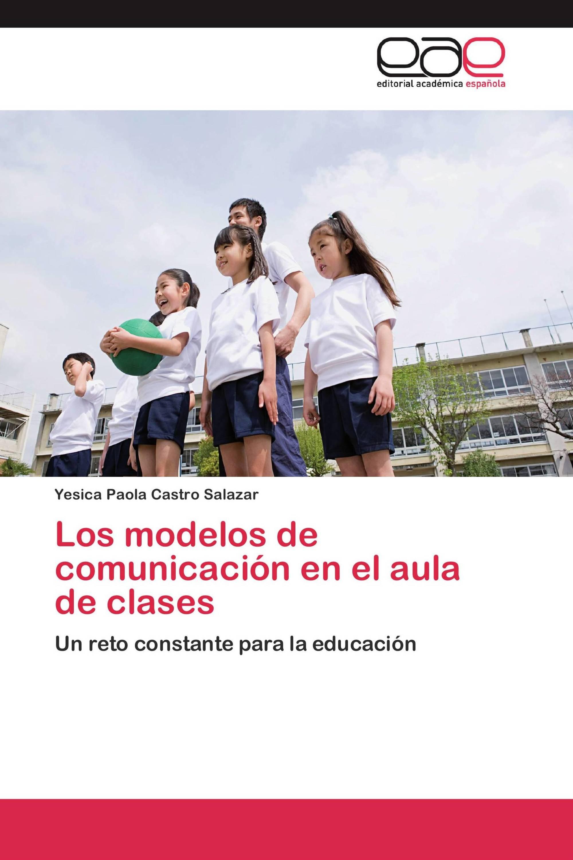 Los modelos de comunicación en el aula de clases