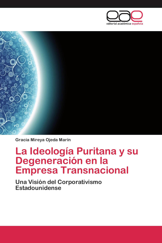 La Ideología Puritana y su Degeneración en la Empresa Transnacional