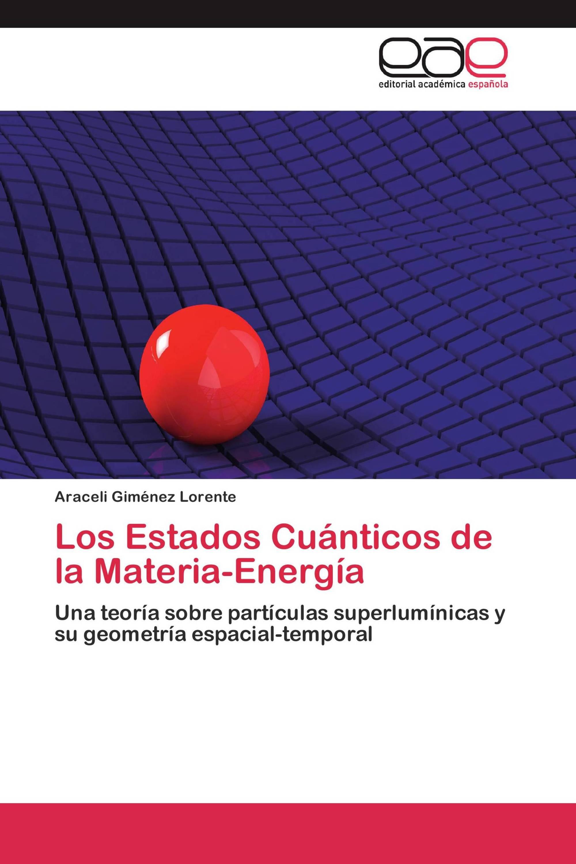Los Estados Cuánticos de la Materia-Energía