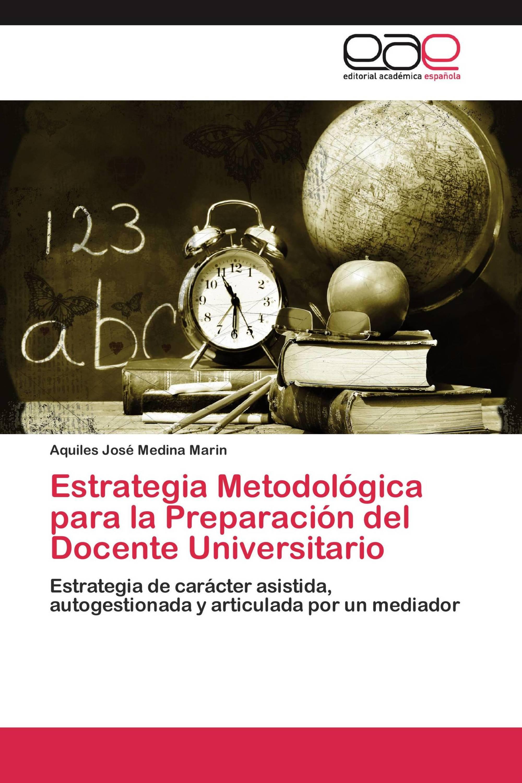 Estrategia Metodológica para la Preparación del Docente Universitario