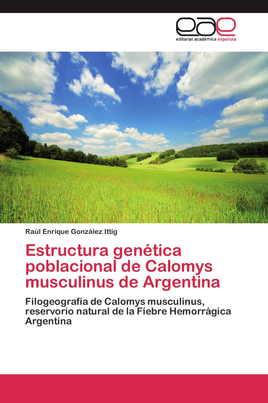 Estructura genética poblacional de Calomys musculinus de Argentina